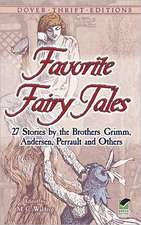 Favorite Fairy Tales:  27 Stories by the Brothers Grimm, Andersen, Perrault, and Others