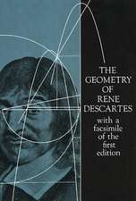 The Geometry of Rene Descartes:  With a Facsimile of the First Edition