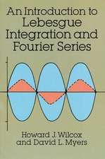 Introduction to Lebesgue Integration and Fourier Series