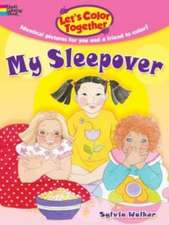 Let's Color Together:  My Sleepover