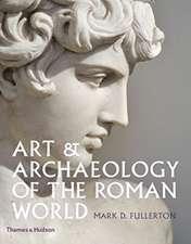 Fullerton, M: Art & Archaeology of the Roman World