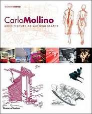 Carlo Mollino:  Architecture as Autobiography
