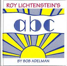 Adelman, B: Roy Lichtenstein's ABC