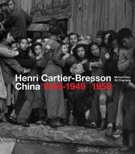 Henri Cartier-Bresson in China: 1948-1949/1958