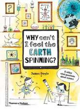 Why Can?t I Feel the Earth Spinning?