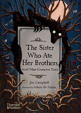 THE SISTER WHO ATE HER BROTHERS AND OT
