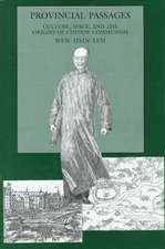 Provincial Passages – Culture, Space, & the Origins of Chinese Communism