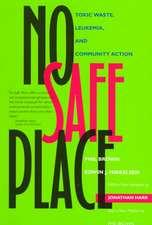 No Safe Place – Toxic Waste, Leukemia & Community Action (Paper)