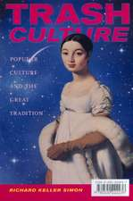 Trash Culture – Popular Culture & the Great Tradition (Paper)