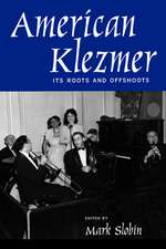 American Klezmer – Its Roots & Offshoots