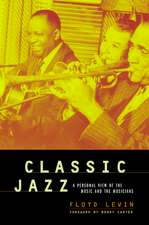 Classic Jazz – A Personal View of the Music & the Musicians
