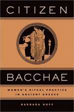 Citizen Bacchae – Women′s Ritual Practice in Ancient Greece