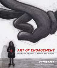 Art of Engagement – Visual Politics in California and Beyond