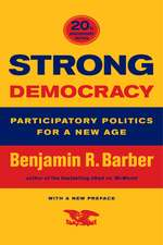 Strong Democracy – Participatory Politics for a New Age – Twentieth Anniversary Edition