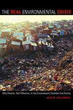 The Real Environmental Crisis – Why Poverty, Not Affluence, is the Environment′s Number One Enemy