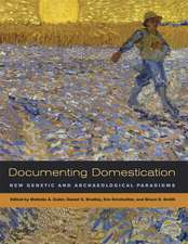 Documenting Domestication – New Genetic and Archeological Paradigms