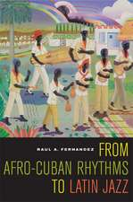 From Afro–Cuban Rhythms to Latin Jazz