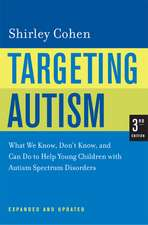 Targeting Autism – What We Know, Don′t Know and Can Do to Help Young Children with Autism Spectrum  Disorders 3e Exp Upd