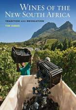 Wines of the New South Africa – Tradition and Revolution