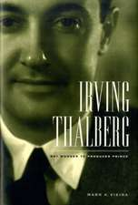 Irving Thalberg – Boy Wonder to Producer Prince