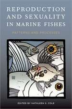 Reproduction and Sexuality in Marine Fishes – Patterns and Processes