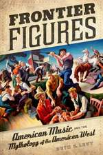 Frontier Figures – American Music and the Mythology of the American West