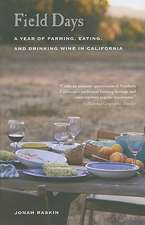 Field Days – A Year of Farming, Eating and Drinking Wine in California