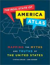 The Real State of America Atlas - Mapping the Myths and Truths of the United States