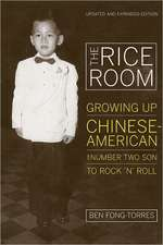 The Rice Room – Growing Up Chinese–American from Number Two Son to Rock ′n′ Roll 2e