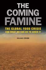 The Coming Famine – The Global Food Crisis and What We Can Do To Avoid It