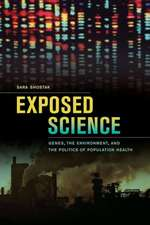 Exposed Science – Genes, the Environment and the Politics of Population Health
