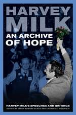 An Archive of Hope – Harvey Milk′s Speeches and Writings