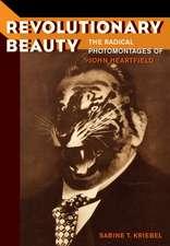 Revolutionary Beauty – The Radical Photomontages of John Heartfield