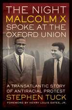 The Night Malcolm X Spoke at the Oxford Union – A Transatlantic Story of Antiracial Protest