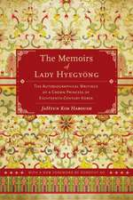 The Memoirs of Lady Hyegyong – The Autobiographical Writings of a Crown Princess of Eighteenth–Century Korea 2e
