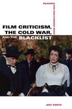 Film Criticism, the Cold War, and the Blacklist – Reading the Hollywood Reds