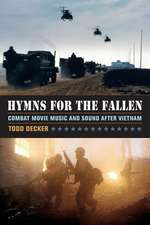 Hymns for the Fallen – Combat Movie Music and Sound after Vietnam
