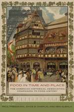 Food in Time and Place – The American Historical Association Companion to Food History