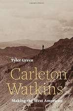 Carleton Watkins – Making the West American