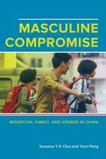 Masculine Compromise – Migration, Family, and Gender in China