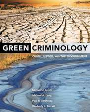 Green Criminology – Crime, Justice, and the Environment