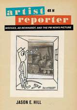 Artist as Reporter – Weegee, Ad Reinhardt, and the PM News Picture
