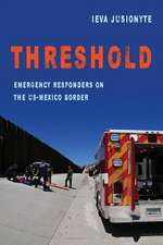 Threshold – Emergency Responders on the US–Mexico Border