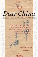 Dear China – Emigrant Letters and Remittances, 1820–1980