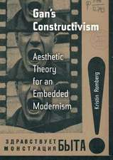 Gan`s Constructivism – Aesthetic Theory for an Embedded Modernism