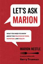 Let`s Ask Marion – What You Need to Know about the Politics of Food, Nutrition, and Health