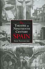 The Theatre in Nineteenth-Century Spain