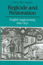 Regicide and Restoration: English Tragicomedy, 1660–1671