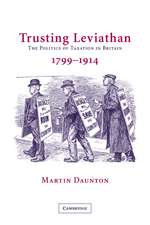 Trusting Leviathan: The Politics of Taxation in Britain, 1799–1914