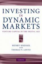 Investing in Dynamic Markets: Venture Capital in the Digital Age